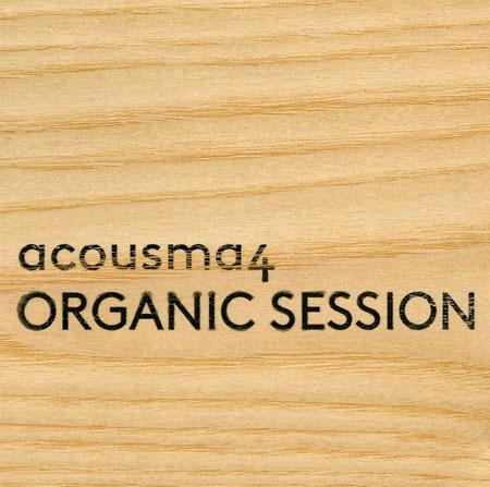 Organic Session | Acousma4