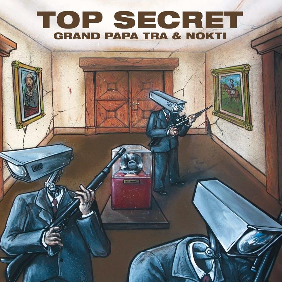 Top Secret | Nokti & Grand Papa Tra