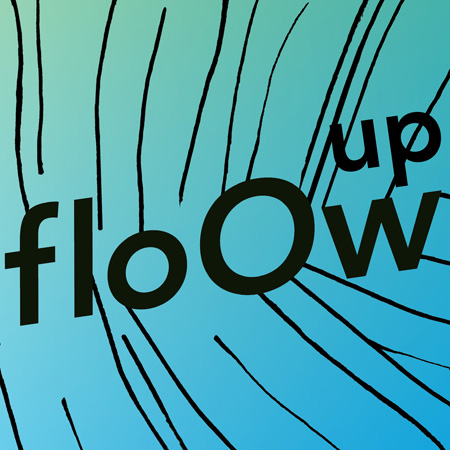 floOw up | le floOw